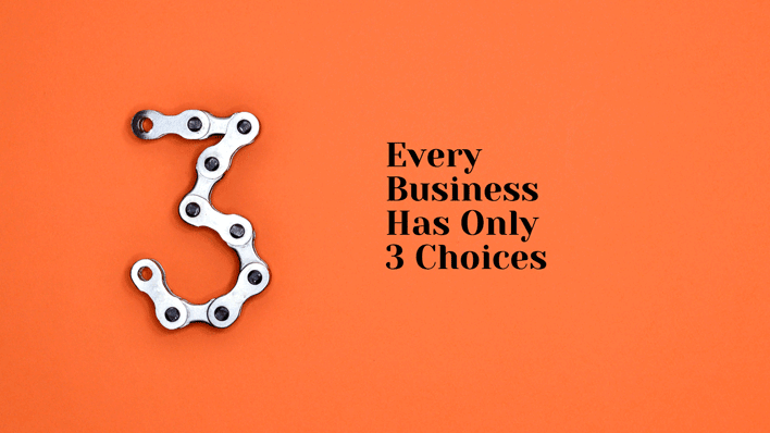 Every-Business-Has-Only-3-Choices