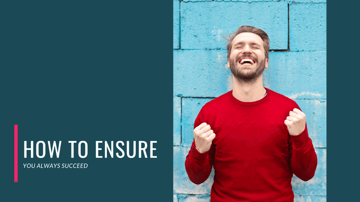 how-to-ensure-you-always-succeed