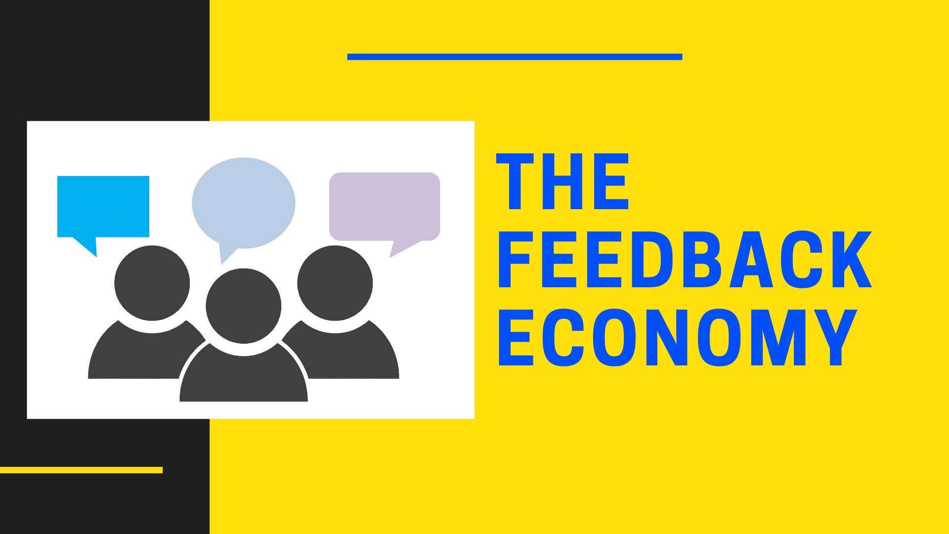 the feedback economy