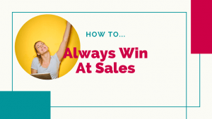how to always win at sales