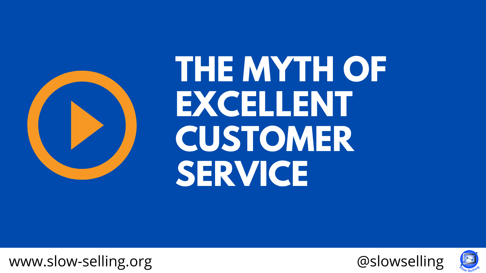 THE MYTH OF EXCELLENT CUSTOMER SERVICE
