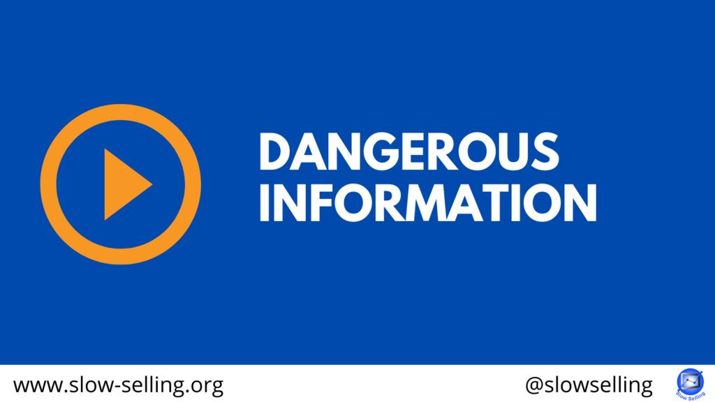dangerous information